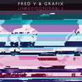 Fred_V_and_Grafix_-_Unrecognisable.jpg